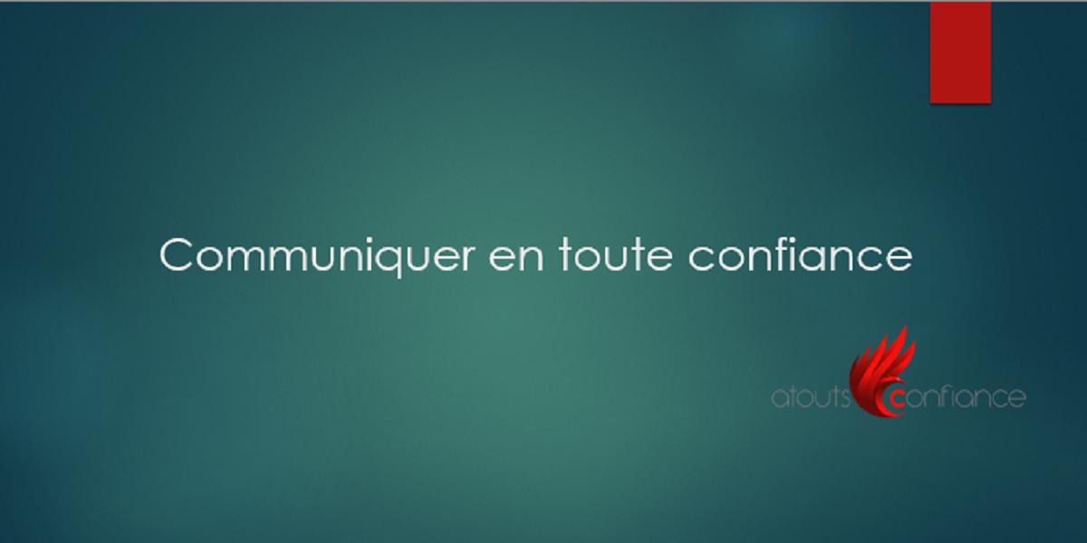 communiquer en toute confiance